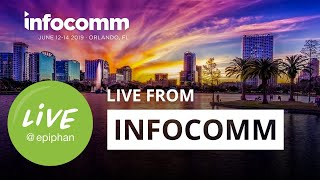 Live from InfoComm 2019