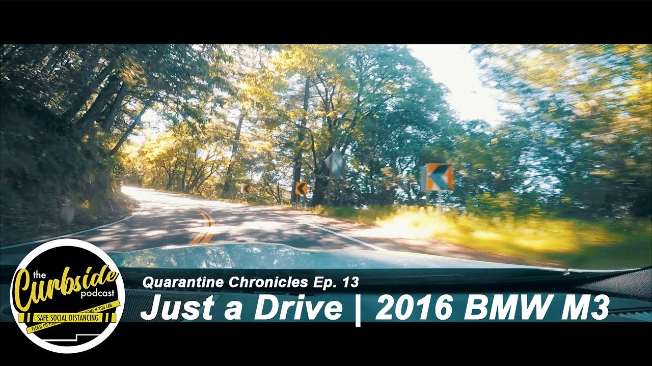 Just a Drive | 2016 BMW M3 - Quarantine Chronicles Ep. 13