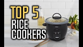 Best Rice Cookers in 2018 - Rice Cooker Buying Guide
