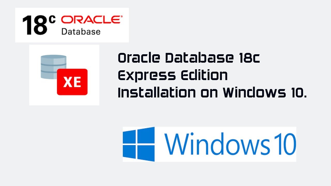 Oracle Database 18c Express Edition Installation on Windows 10 | Oracle  Database 18c XE
