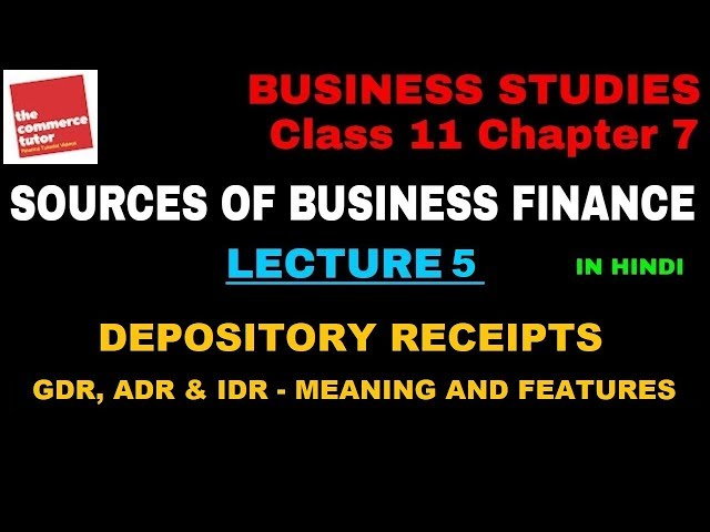 SOURCES OF BUSINESS FINANCE - Lecture 5 | Class 11 Business Studies Chapter 7| Depository Receipts