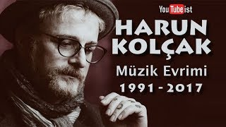 Harun Kolçak Müzik Evrimi  1991 - 2017 Videografi Müzik Dünyası
