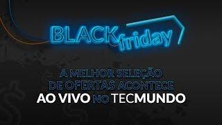 BLACK FRIDAY no TecMundo: Descontos reais AO VIVO às 11h!
