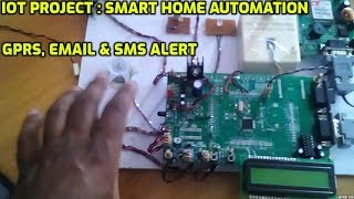 IOT Project: Smart Home Automation Using GPRS,EMAIL & SMS ALERT(, 2015-02-25T08:41:12.000Z)