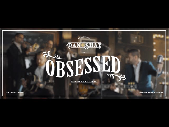 Dan + Shay - Obsessed