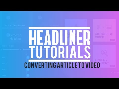 Convert Your Article or Blog Post to a Video in 3 Minutes || Headliner Tutorials