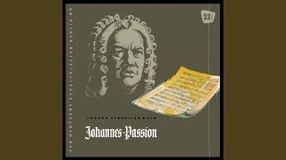 """Johannes-Passion, BWV 245: Part II - """"Die Juden aber schrieen"""""""