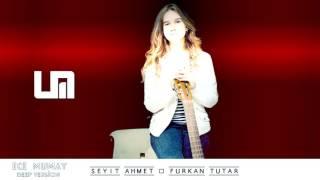 Ece Mumay - Bulutlara Esir Olduk  Seyit Ahmet ft  Furkan Tutar - Deep Versiyon   DeepHouse Resimi