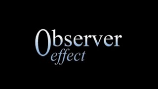 Observer Effect - The quantum mystery demystified