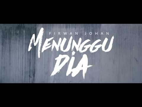 Menunggu Dia - Firwan Johan (Official Music Video)