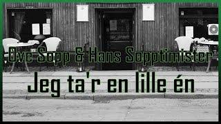 Ove Sopp & Hans Sopptimister - Jeg ta