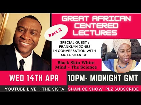 Franklyn Jones in Conversation with Sista Shanice - Part 2