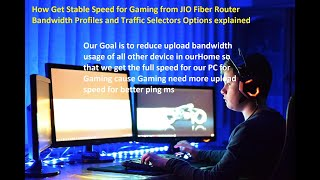 How to use Jio Fiber Router Bandwidth profile and Traffic Selector