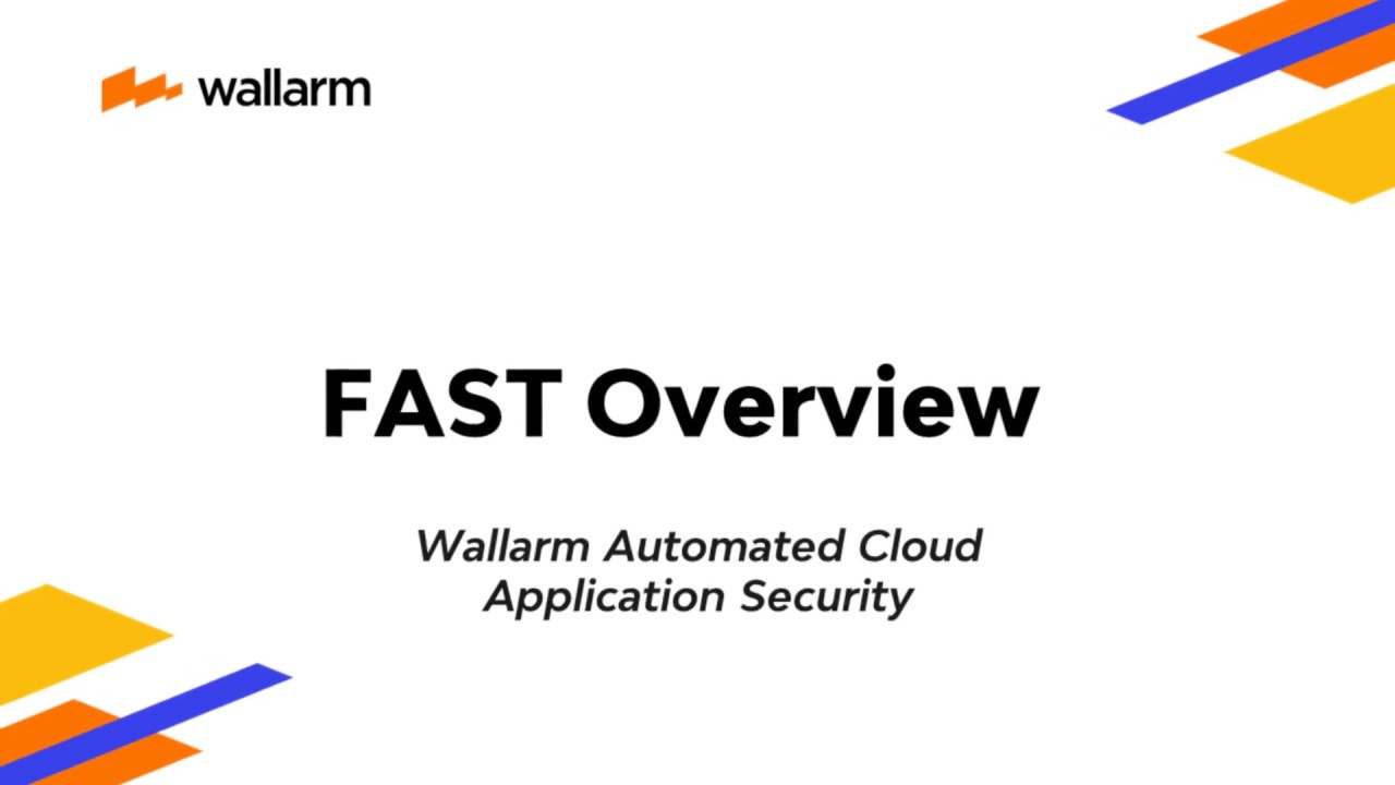 Wallarm Platform Demo: FAST overview