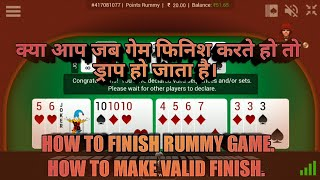 how to declare rummy game, how to do Valid Finish, valid declaration