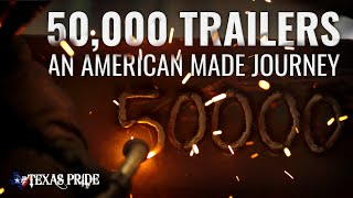 50,000 Trailers: An American Made Journey