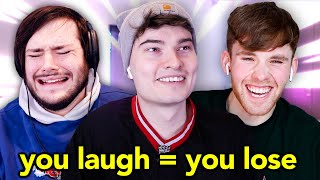 YOU LAUGH = YOU LOSE