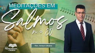 Brilho da Face de Deus | Salmos 80 - Pastor Amauri Oliveira