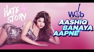 aashiq-banaya-aapne-ful-song-hate-story-4-webmusic