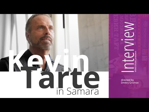Kevin Tarte in Samara. Interview | Teaser