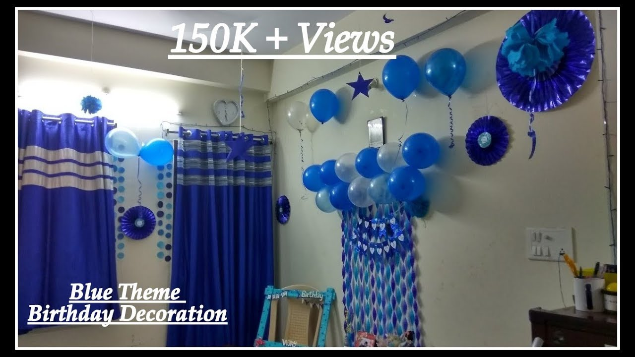 Birthday Decoration At Home Ideas Part - 33: BIRTHDAY DECORATIONS IDEAS AT HOME| BLUE THEME DECORATION|