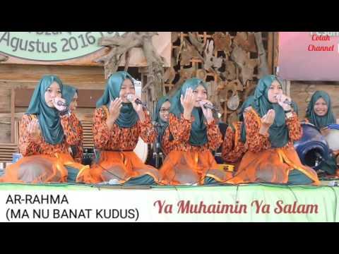 Ya Muhaimin Ya Salam [FULL VARIASI] AR-RAHMA (MA NU BANAT KUDUS)