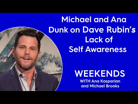 Michael and Ana Dunk on Dave Rubin's Lack of Self Awareness