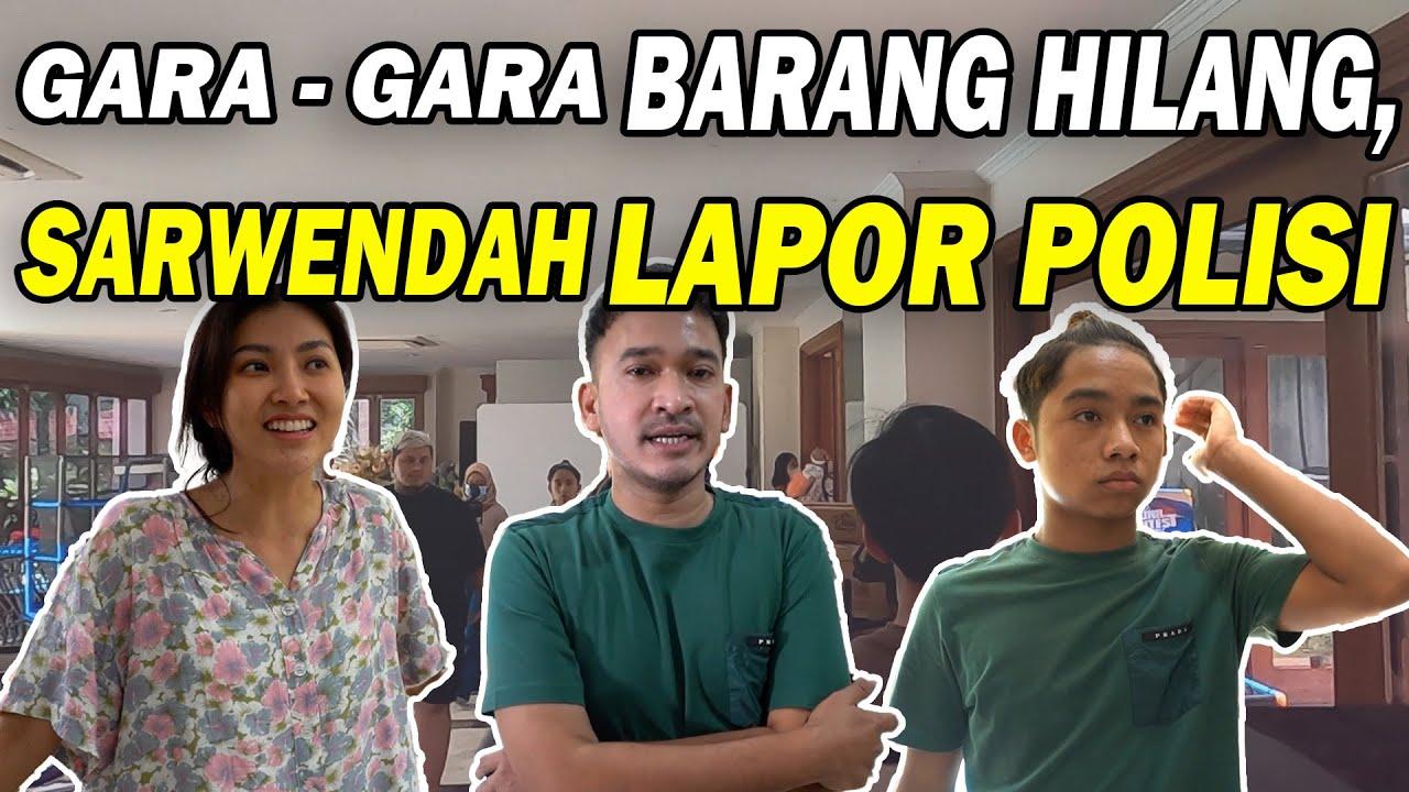 The Onsu Family - PANIK Satu Rumah! Perkara KEHILANGAN BARANG, Sarwendah LAPOR POLISI