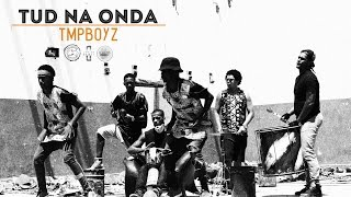 Tud Na Onda - Tmpboyz *NOVO*NEW* MusicVideo