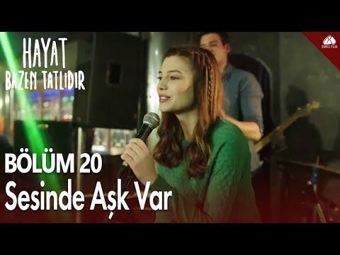 Hayat Bazen Tatlıdır - Zeynep'ten Sesinde Aşk Var Şarkısı / 20.Bölüm