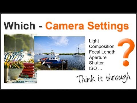 Photography Tips: How to find the right camera settings - think like a photographer