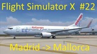 Let's play Flight Simulator X #22 Madrid - Palma de Mallorca (1/2)