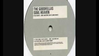 Goodfellas - Soul Heaven (Dave Clarke Remix)