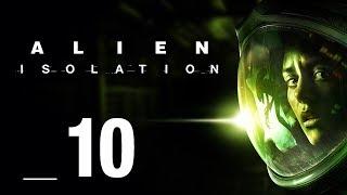 LEPIEJ NIC NIE WIEDZIEĆ || Alien: Isolation [#10]