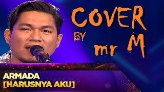 Cover song | harusnya aku - armada malaysian by mr m #196 project