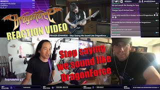 DragonForce Reaction: Fraser Edwards Stop Saying We Sound Like Dragonforce - Herman Li & Sam Totman