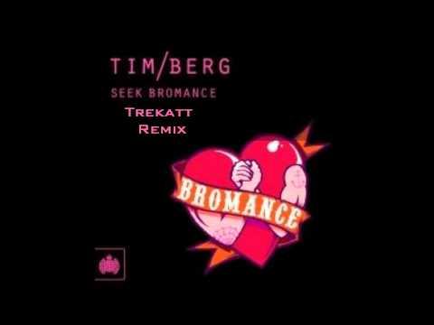Seek Bromance (Trekatt Remix) [HQ]