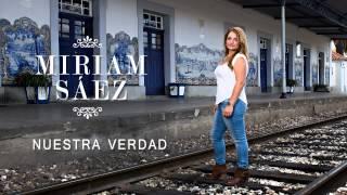 Miriam Sáez- Nuestra verdad (Audio)