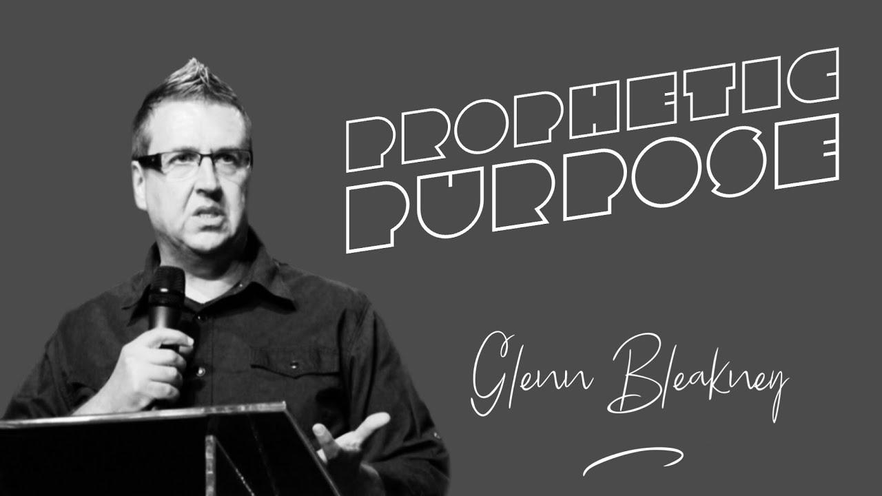 Prophetic Purpose | Glenn Bleakney