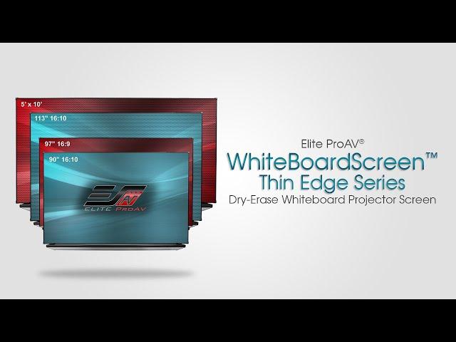 Elite ProAV® WhiteBoardScreen Thin Edge Series - Dry-Erase Projection Whiteboard Screen