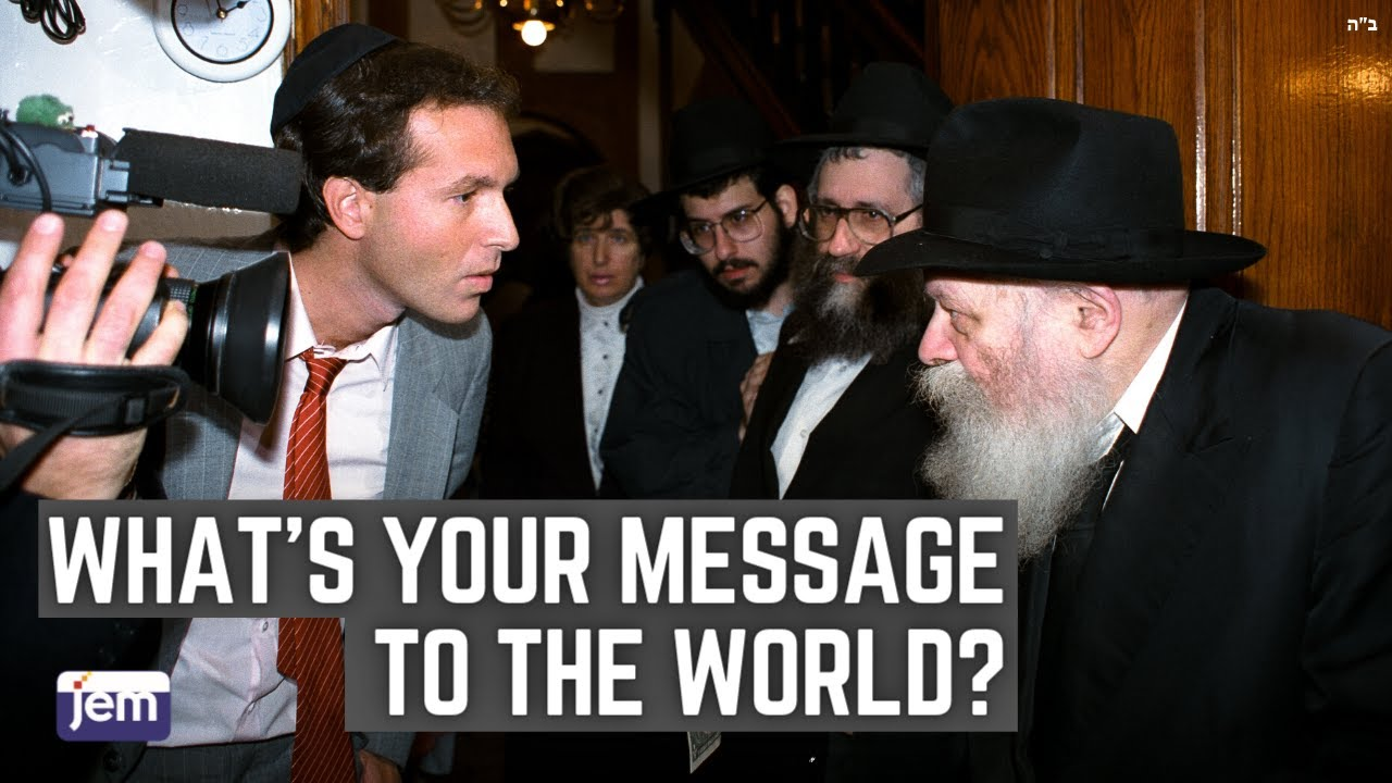 The Rebbe's message to the world about Moshiach.