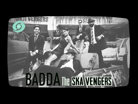 Badda - The Ska Vengers | Official Music Video