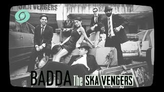 Badda - The Ska Vengers | Official Music Video