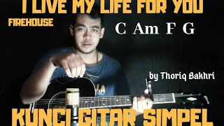 Kunci gitar simpel (I live my life for you - Firehouse) by Thoriq Bakhri tutorial gitar untuk pemula