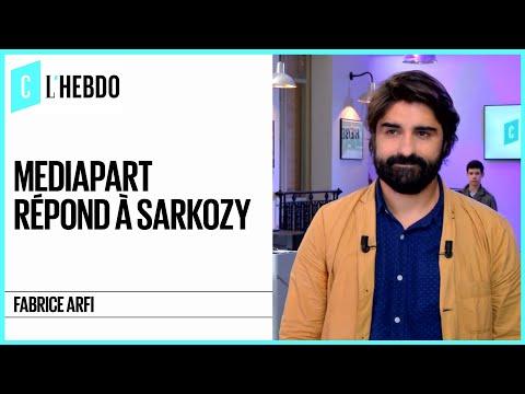 Mediapart répond à Sarkozy - C l'hebdo - 24/03/2018