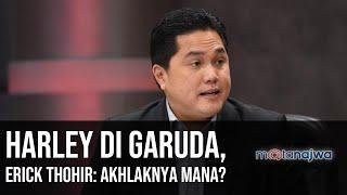 Demi Bisnis Negara - Harley di Garuda, Erick Thohir: Akhlaknya Mana? (Part 1) | Mata Najwa