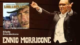 Ennio Morricone - Il forte - Il Buono, Il Brutto E Il Cattivo (1966)