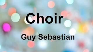 Guy Sebastian - Choir (Lyrics)