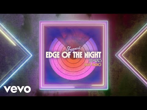 Sheppard - Edge Of The Night (Rave Radio Remix)