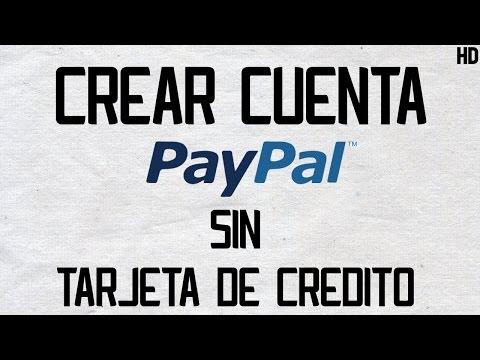 Como Crear Cuenta Paypal Sin Tarjeta De Credito 2016 y Para Menores De Edad